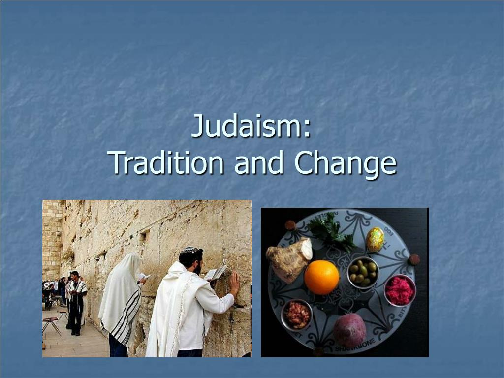 judaism tradition and change l.