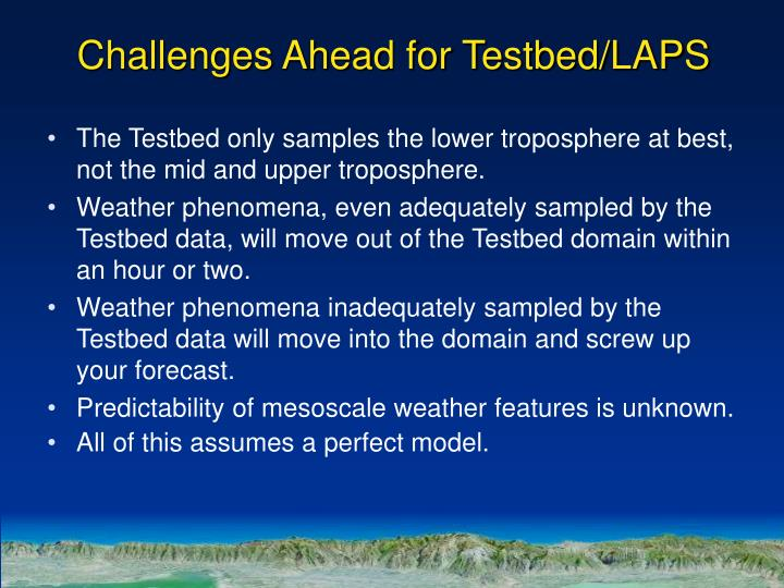 Challenges Ahead for Testbed/LAPS