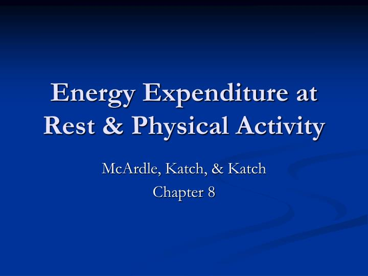 energy expenditure at rest physical activity n.