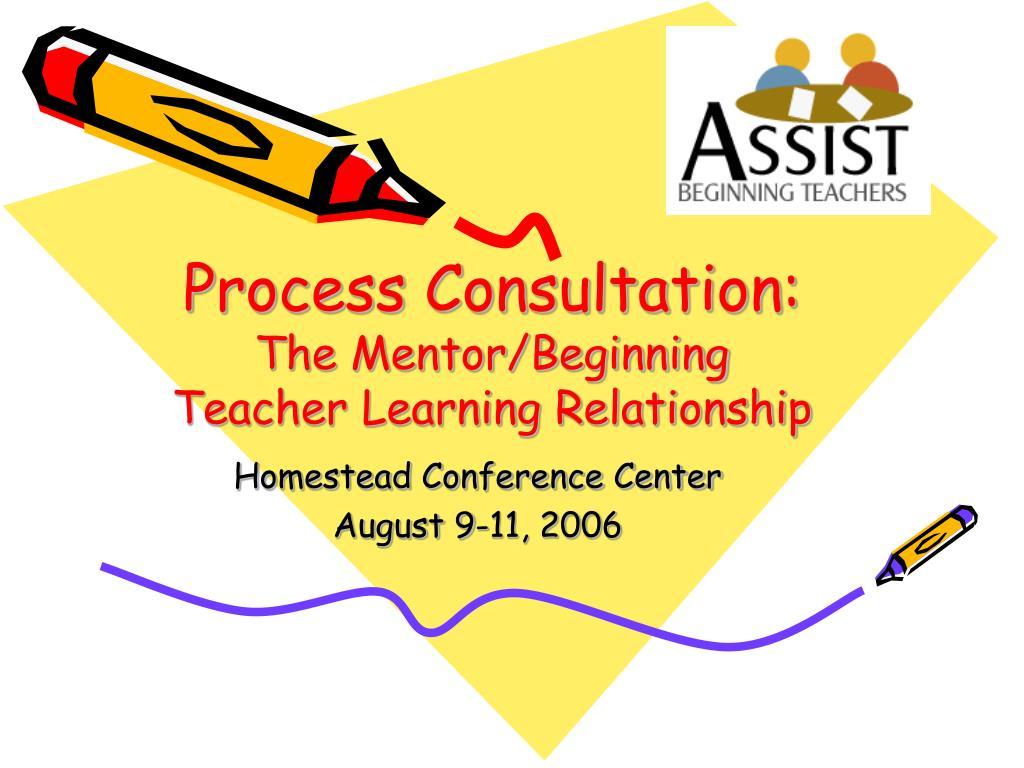 process consultation the mentor beginning teacher learning relationship l.