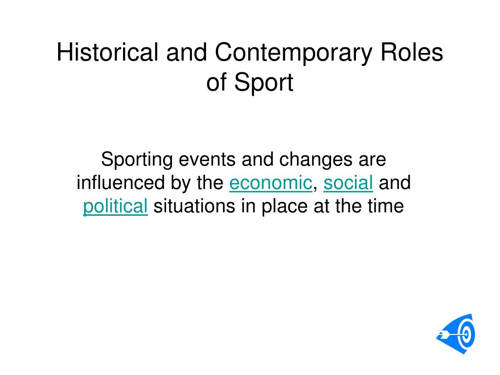 historical and contemporary roles of sport l.