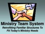 ministry team system retrofitting familiar structures to fit today s ministry needs
