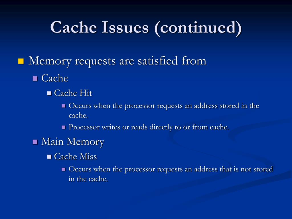 Cache Issues (continued)