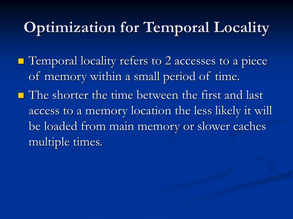 Optimization for Temporal Locality