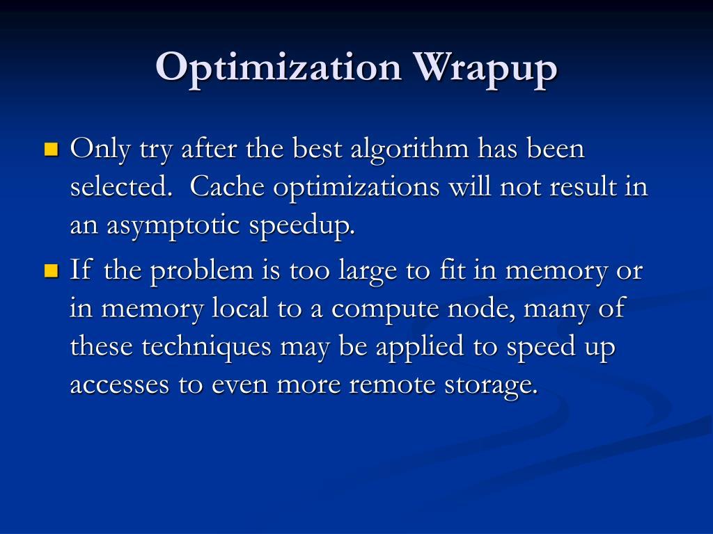 Optimization Wrapup