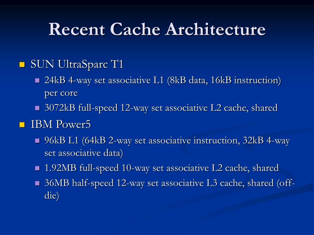 Recent Cache Architecture