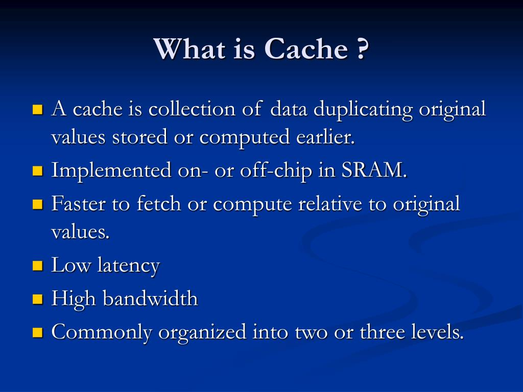 What is Cache ?