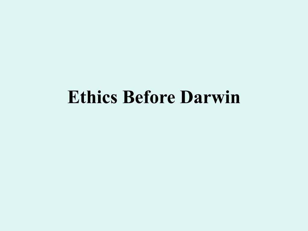 ethics before darwin