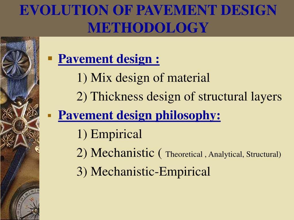 EVOLUTION OF PAVEMENT DESIGN METHODOLOGY