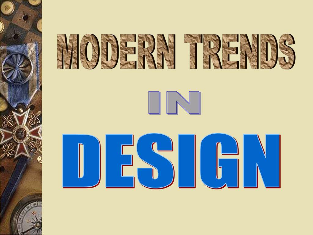 MODERN TRENDS