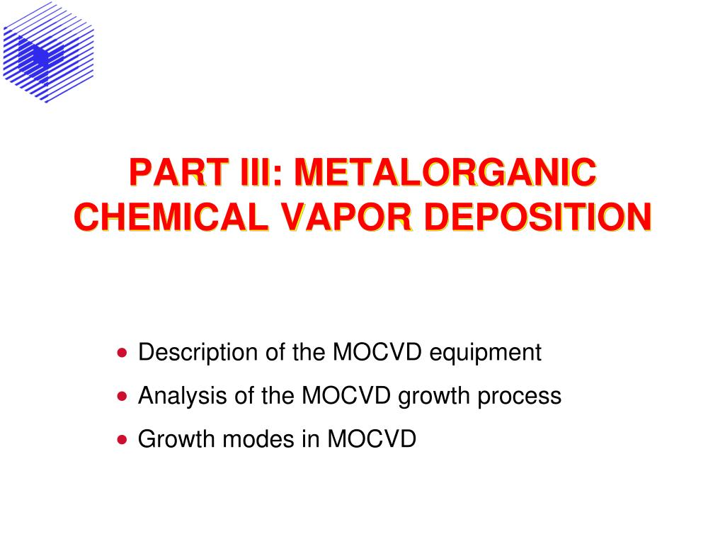part iii metalorganic chemical vapor deposition l.