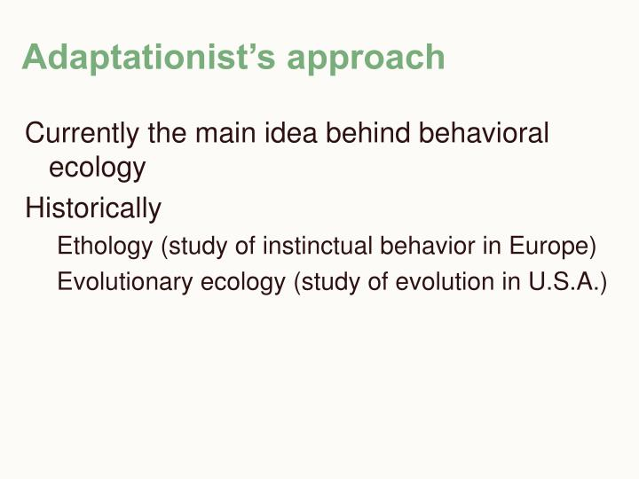Adaptationist's approach