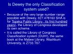 is dewey the only classification system used