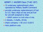 henry j kaiser class t ao 187