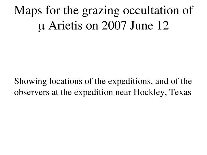 Maps for the grazing occultation of