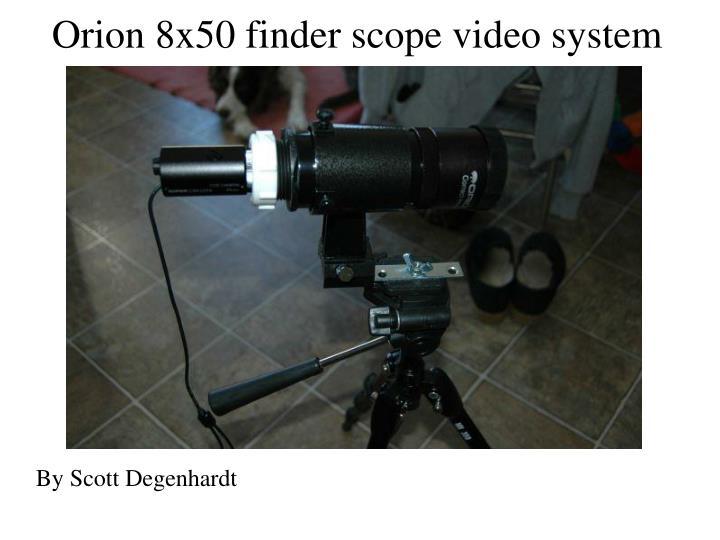 Orion 8x50 finder scope video system