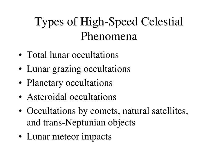 Types of high speed celestial phenomena