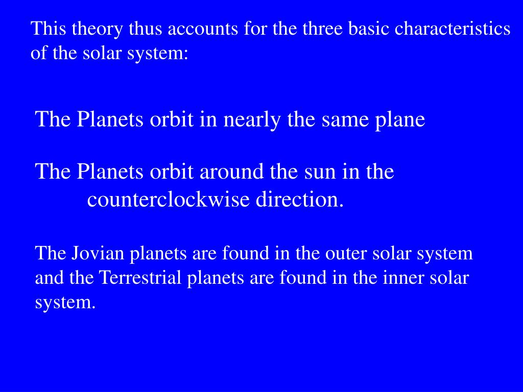 This theory thus accounts for the three basic characteristics