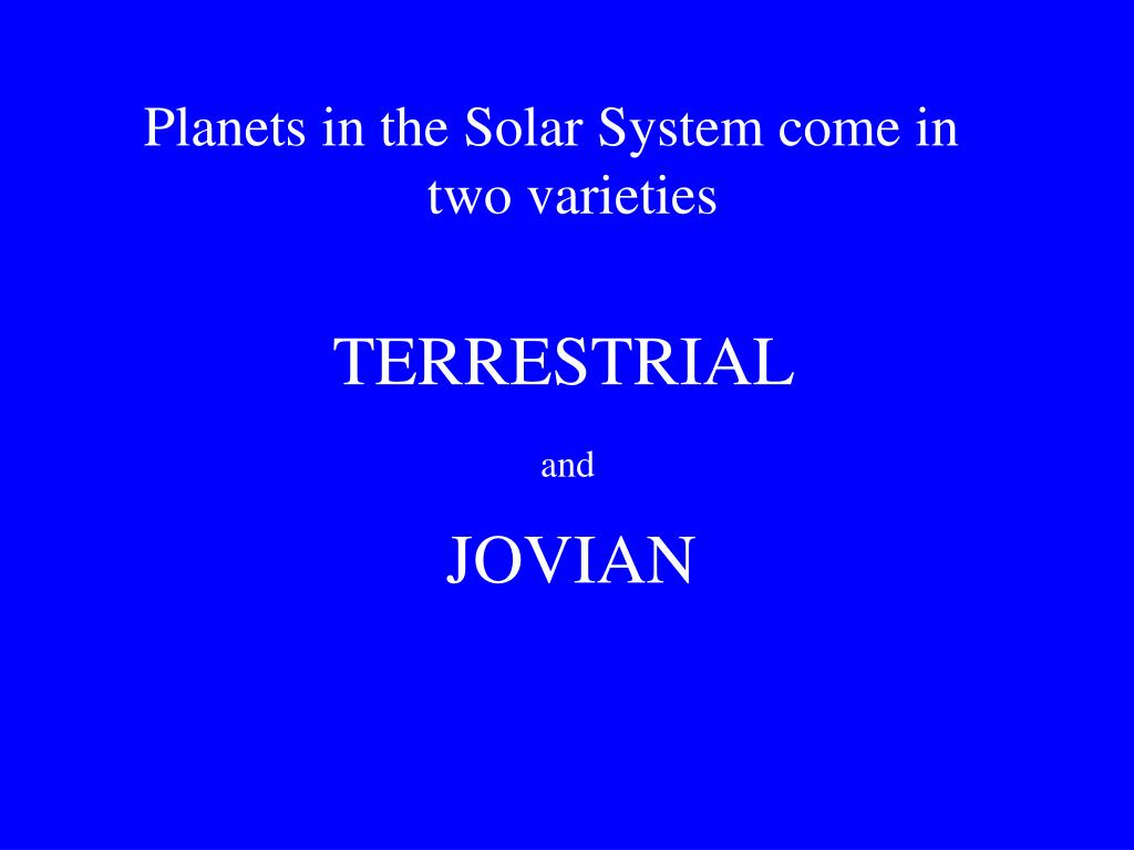 Planets in the Solar System come in