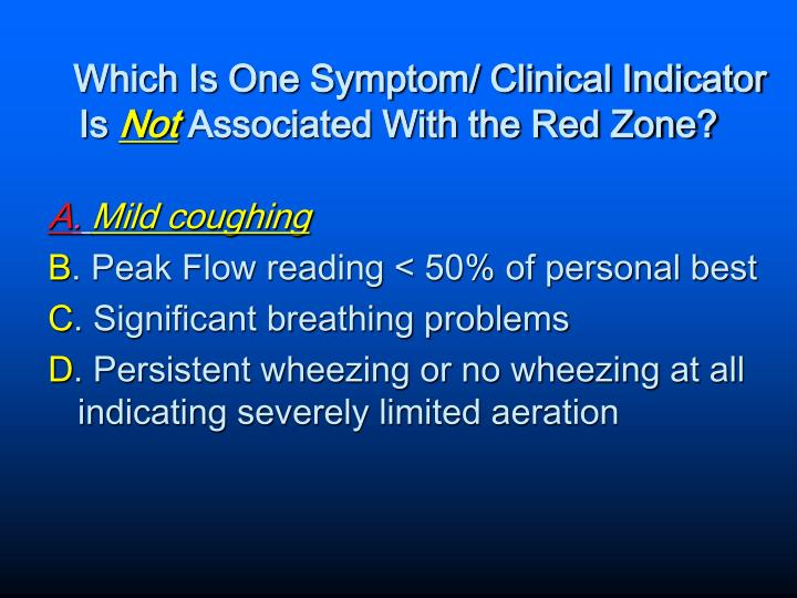 Which Is One Symptom/ Clinical Indicator Is