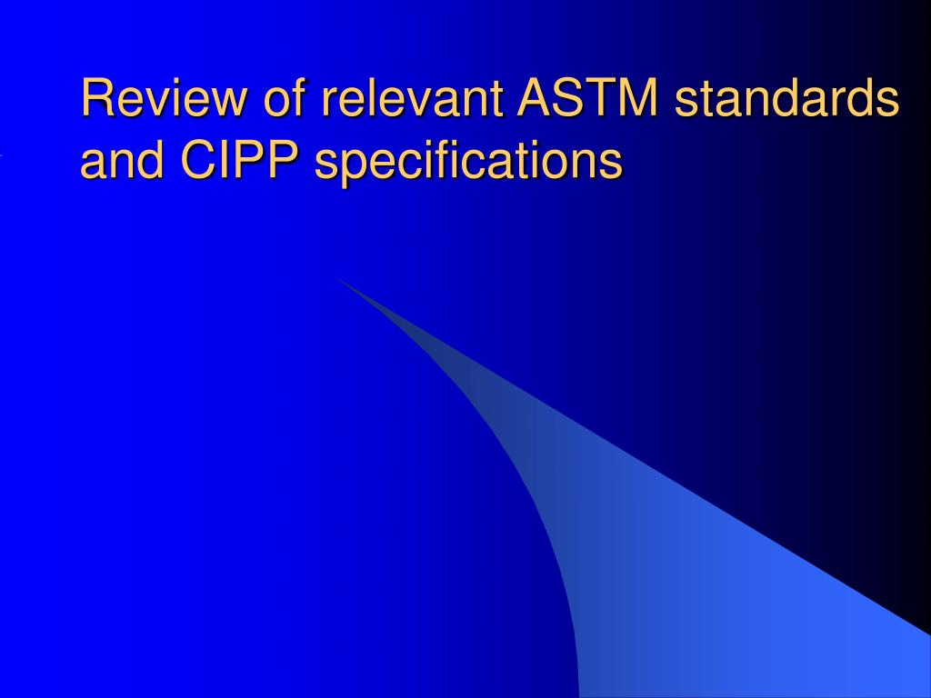 review of relevant astm standards and cipp specifications l.
