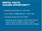 brutal facts golden opportunity