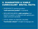 ii guaranteed viable curriculum brutal facts