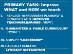 primary task improve what and how we teach