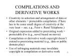 compilations and derivative works