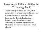 increasingly rules are set by the technology itself