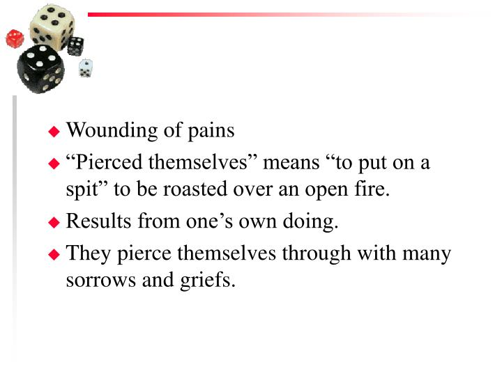 Wounding of pains