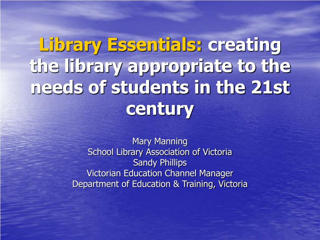 library essentials creating the library appropriate to the needs of students in the 21st century l.