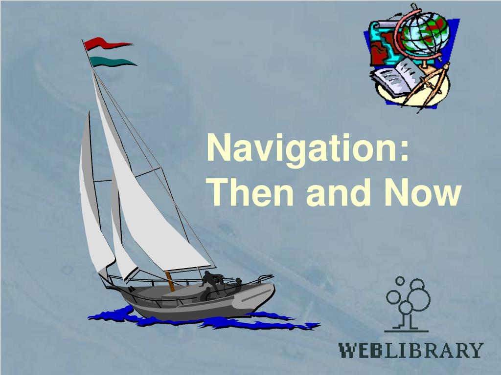 navigation then and now l.