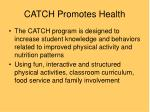 catch promotes health