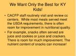we want only the best for ky kids
