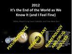 2012 it s the end of the world as we know it and i feel fine49