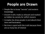 people are drawn
