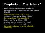 prophets or charlatans