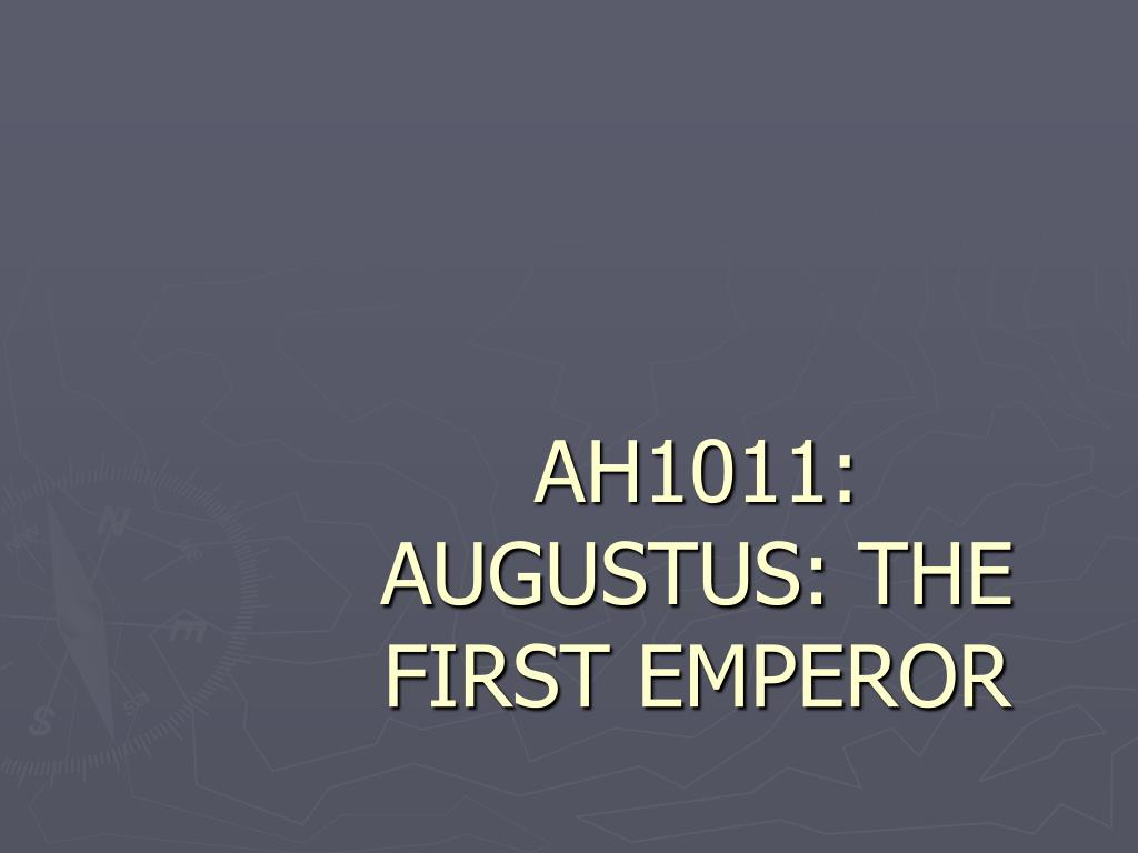 ah1011 augustus the first emperor l.