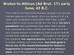 brutus to atticus ad brut 17 early june 43 b c