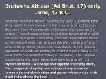 brutus to atticus ad brut 17 early june 43 b c16