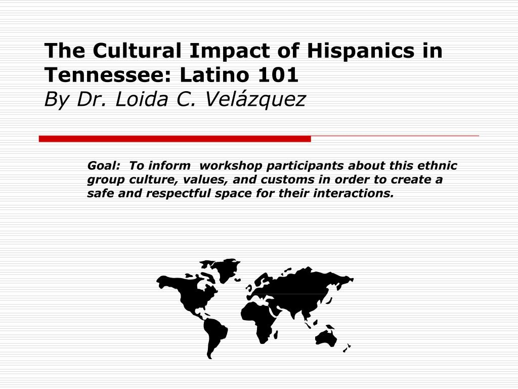 the cultural impact of hispanics in tennessee latino 101 by dr loida c vel zquez l.