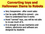 converting toys and halloween items to robots