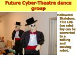 future cyber theatre dance group