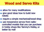 wood and servo kits