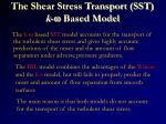 the shear stress transport sst k based model