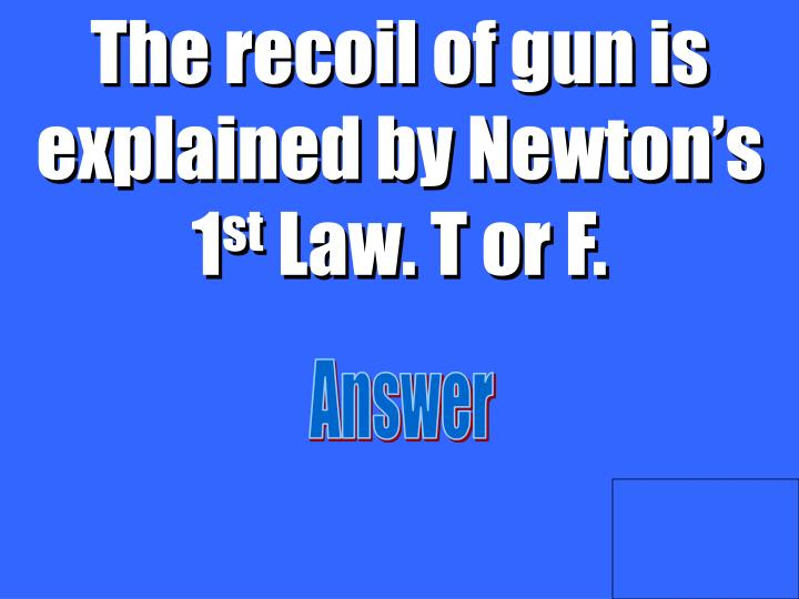 The recoil of gun is explained by Newton's 1