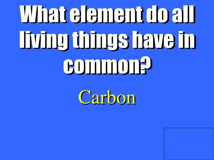 What element do all living things have in common?