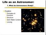 life as an astronomer 1 what do astronomers study7