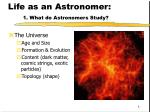 life as an astronomer 1 what do astronomers study8